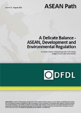 ASEAN Path #10 A Delicate Balance – ASEAN, Development and Environmental Regulation