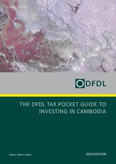 Cambodia – The Tax Pocket Guide to Investing in Cambodia 2016 Edition