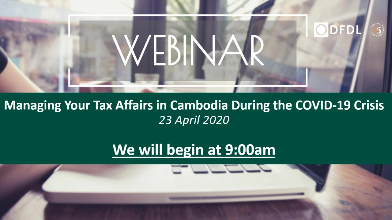 Managing Your Tax Affairs in Cambodia During the COVID-19 Crisis