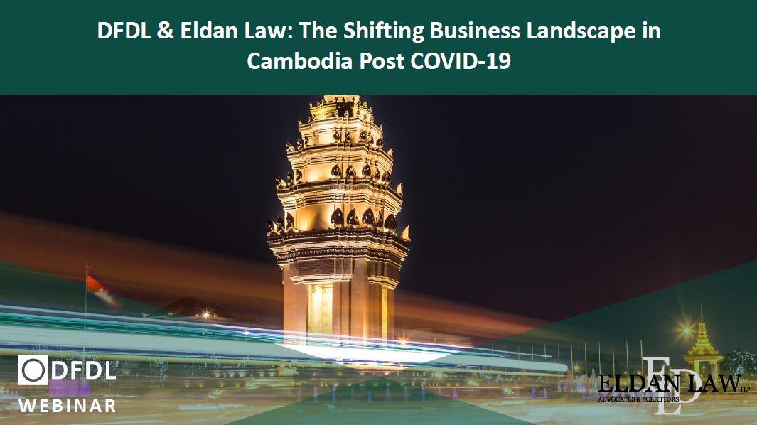 The Shifting Business Landscape in Cambodia Post COVID-19