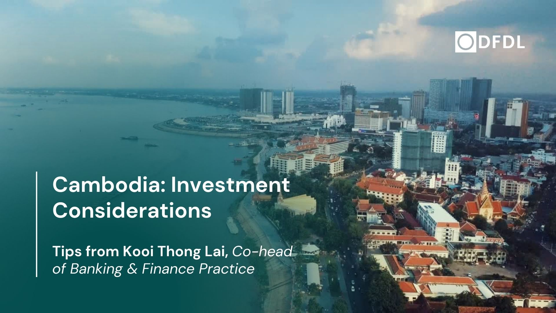 Cambodia: Investment Considerations