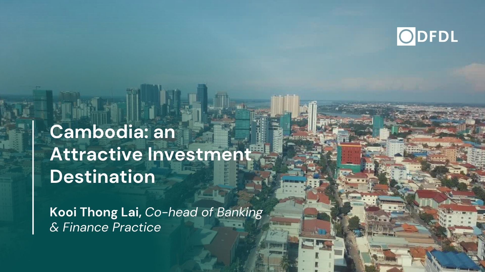Cambodia: an Attractive Investment Destination