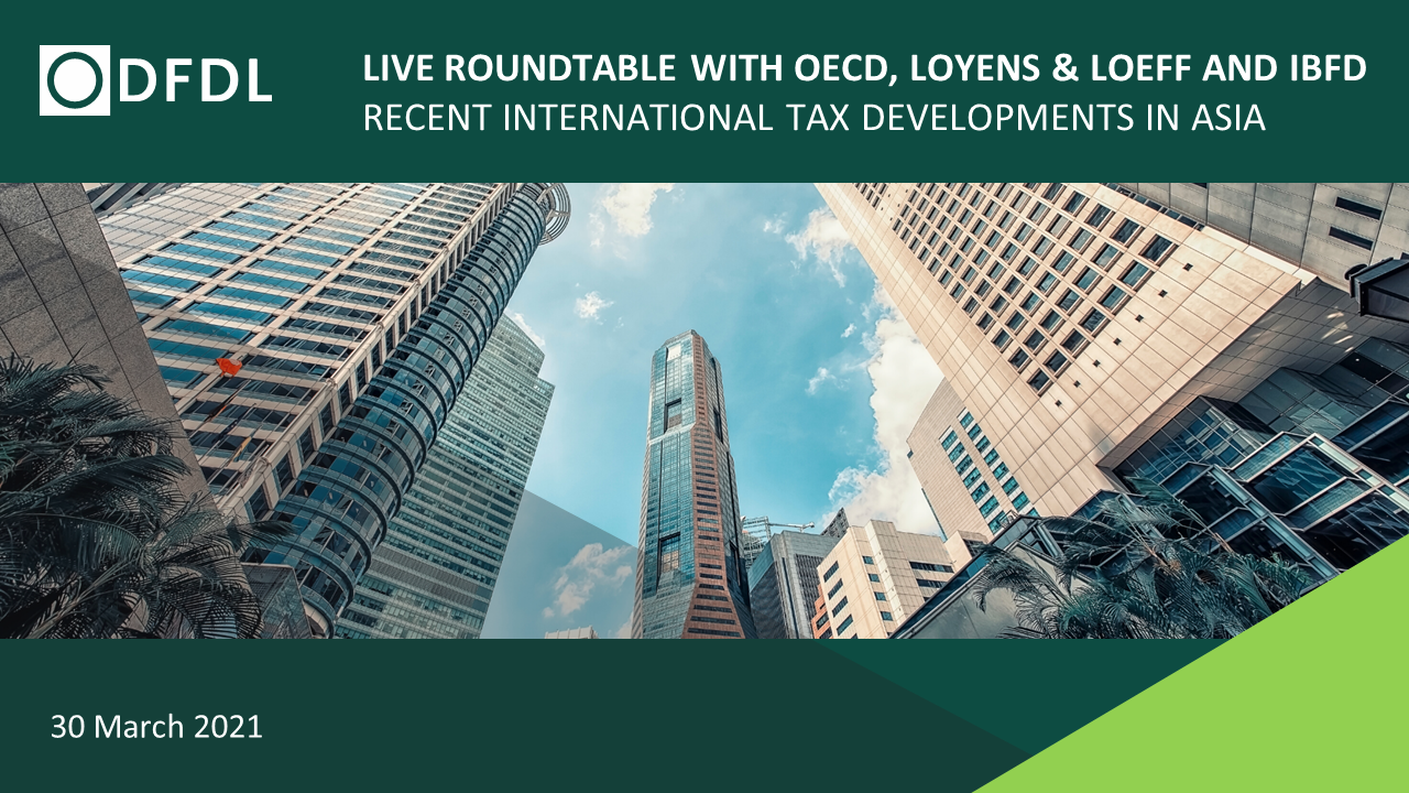 Recent International Tax Developments in Asia – Roundtable with OECD, Loyens & Loeff and IBFD