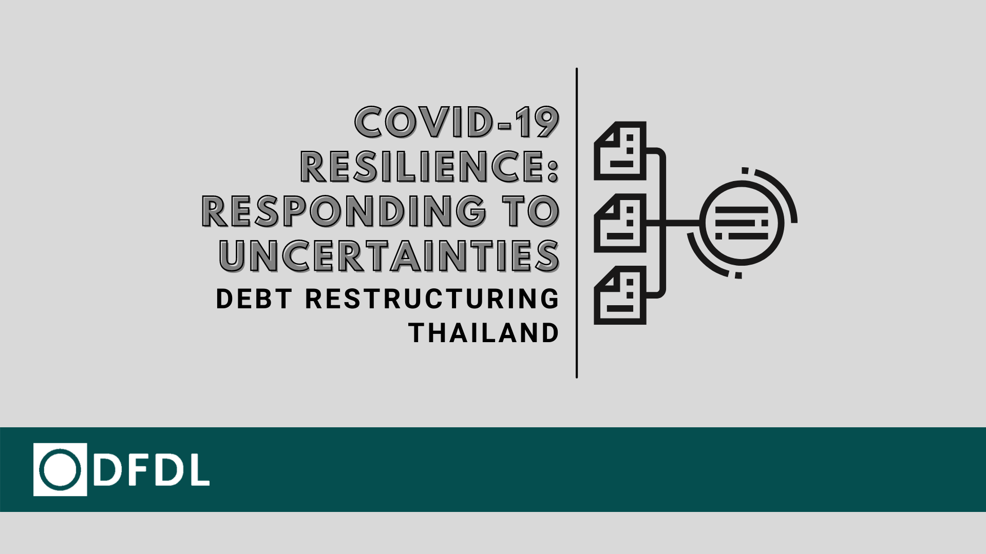 Debt Restructuring – COVID19 Resilience: Responding to Uncertainties in Thailand