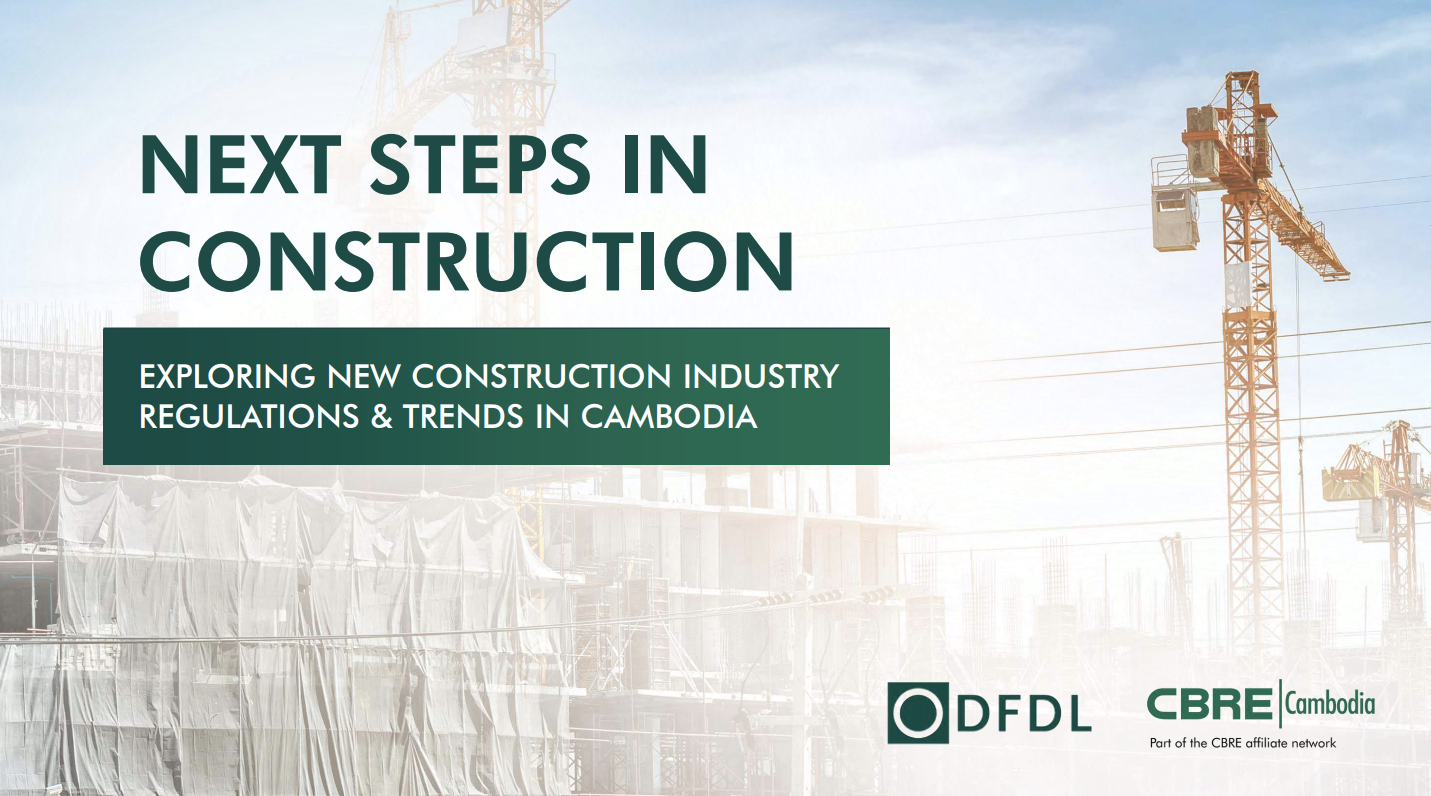 Next Steps in Construction: Exploring New Construction Industry Regulations & Trends in Cambodia